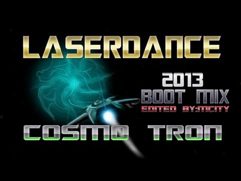 LASERDANCE - COSMO TRON - BOOT MIX  [ Edited By MCITY 2O13 ]