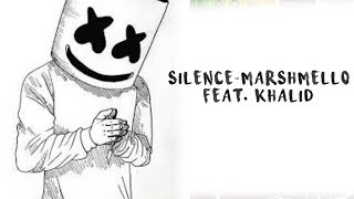 Silence - Marshmello Feat. Khalid ( LYRIC)