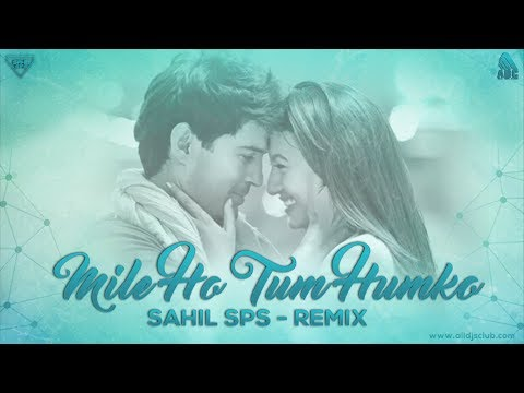 Mile Ho Tum Humko (Remix) Sahil SPS
