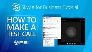 Microsoft Skype for Business | PEI - How to Make a Test Call