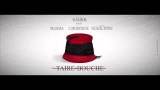 Mustapha Slameur feat L'Morphine & Mehdi Black Wind & MAGMA Taire bouche 2014