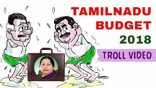 Tamilnadu Budget 2018 | Troll Video Memes | Mass Comedy