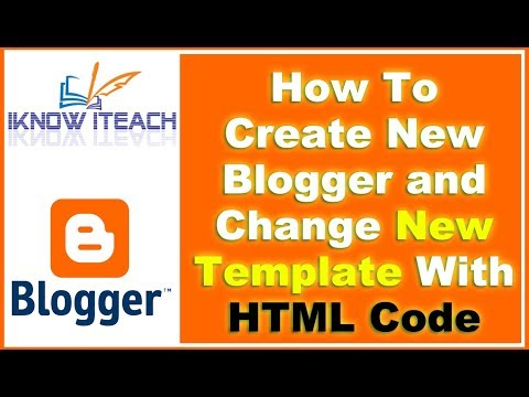 How To Create New Blogger And Change New Template With HTML Code