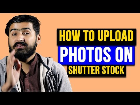 How To Upload Images / Photos To Shutterstock - Earn Money From Stock Photos
