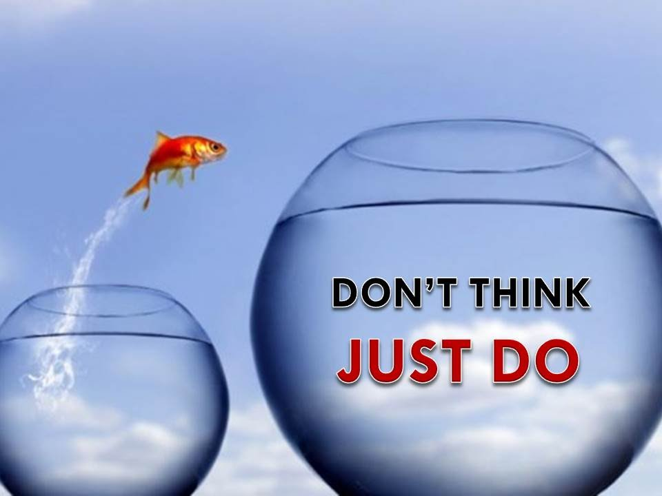 Image result for don't think just do
