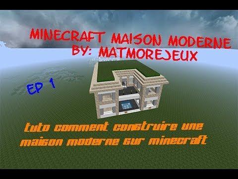 Minecraft Tuto Construction D Une Maison Moderne Saison 4 Ep 1
