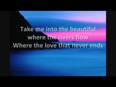 Take Me Into The Beautiful - Cloverton - Lyrics