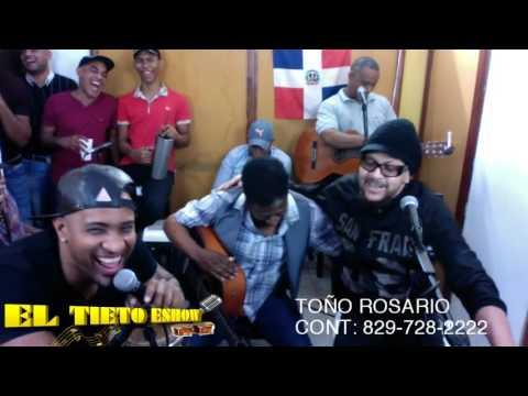 BACHATA / TOÑO ROSARIO EL TIETO TIETO ESHOW 2017