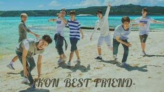 IKON- BEST FRIEND [FMV]