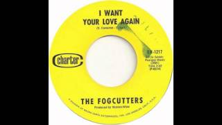 The Fogcutters - I Want Your Love Again