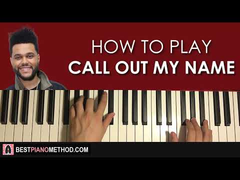 HOW TO PLAY - The Weeknd - Call Out My Name (Piano Tutorial Lesson)