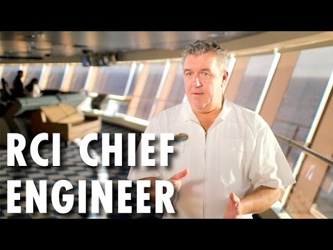 Fleet Preview ~ Behind-the-Scenes: Chief Engineer ~ Royal Caribbean International
