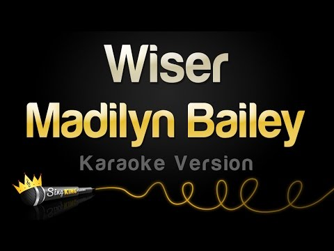 Madilyn Bailey - Wiser (Karaoke Version)