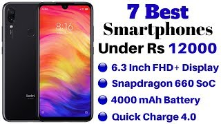7 Best Smartphones Under Rs 12000 In India | April 2019