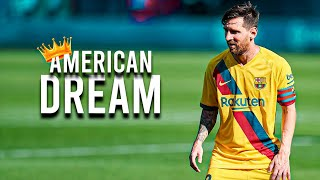 Lionel Messi ● American Dream ► Skills & Goals ● 2020