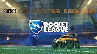 Rocket League Ultra Settings - i5 6600k@4.4 | GTX 960 | SSD | - Yoyotech Warbird RS10