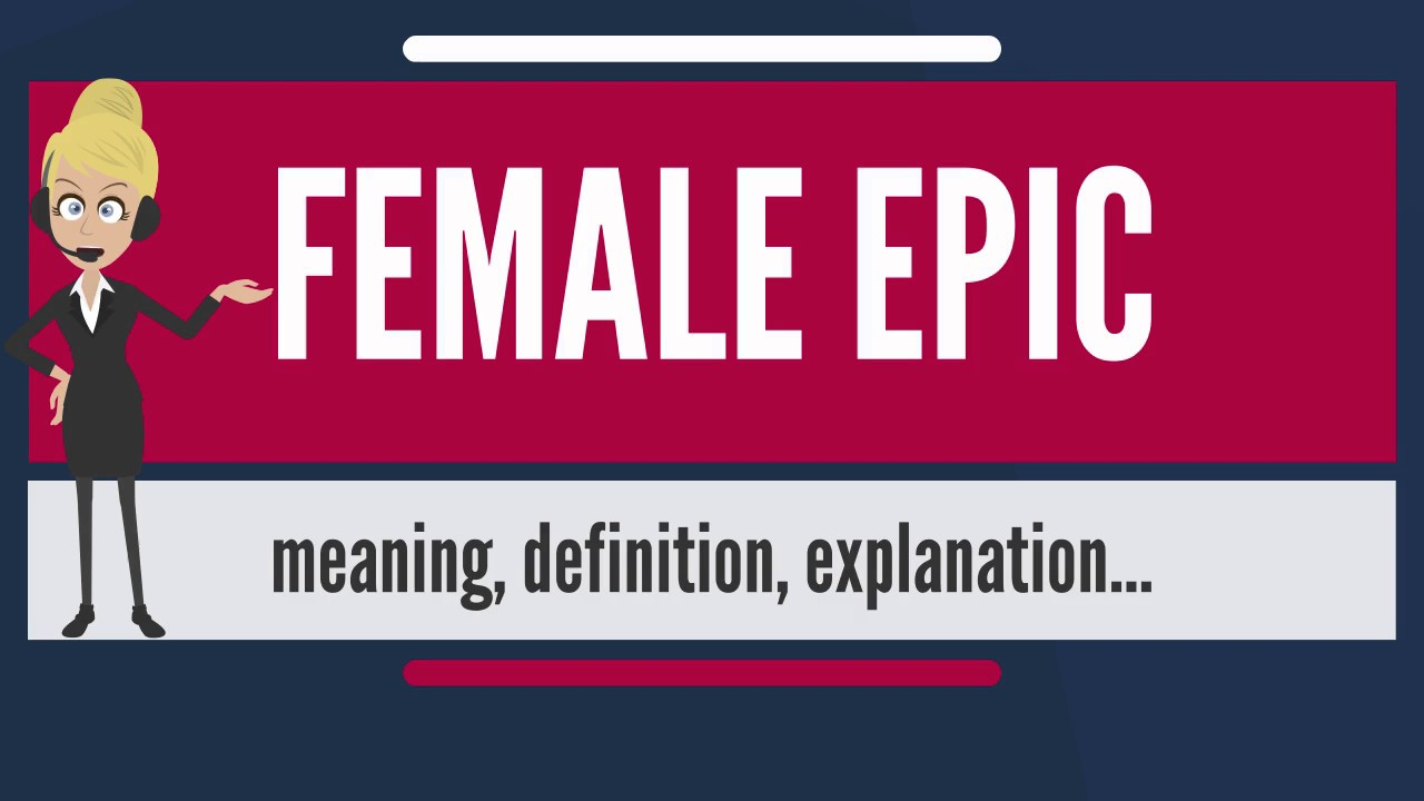 What is female epic what does female epic mean female epic meaning what does female epic mean female epic meaning definition explanation voltagebd Gallery