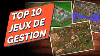 TOP 10 DES JEUX DE GESTION !