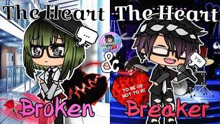 The Heartbroken & The Heartbreaker | Gacha Life Mini Movie | GLMM