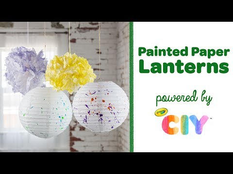 Diy Crayola Painted Paper Lanterns Ciy Create It