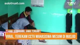 Viral, Terekam CCTV Mahasiswa Mesum Di Masjid