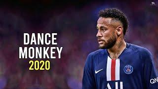 Neymar Jr  Dance Monkey - Tones & I  Skills & Goals 2019/20   HD