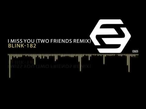 Blink182  I Miss You Two Friends Remix