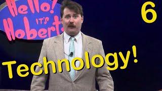 "Hello! It's Hobert! - ""Technology!"" (Ep 6)"