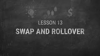 LESSON 13. Swap and rollover