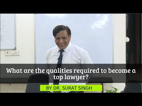 What are the qualities required to become a top lawyer? | Dr. Surat Singh |