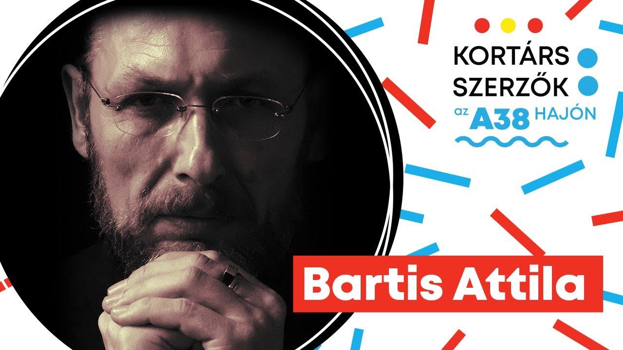 Kortárs szerzők az A38 Hajón - Bartis Attila