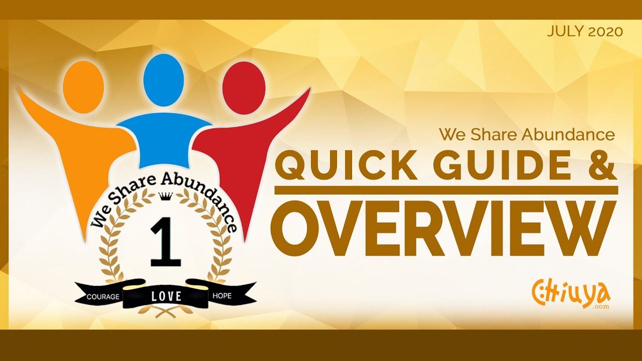 We Share Abundance Quick Guide and Overview July 2020