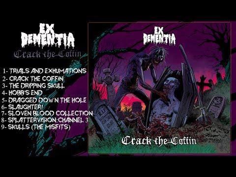 EX DEMENTIA - Crack the Coffin (Full Album-2017)