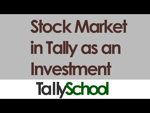 Stock market entries in Tally as an Investment