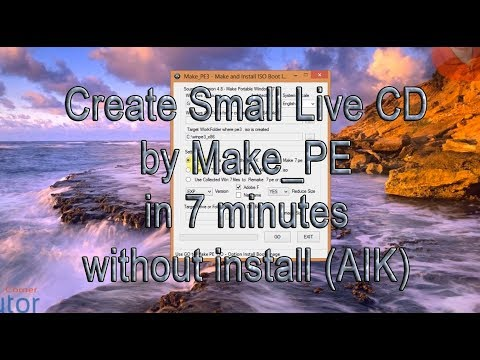 Create Small Windows 7 Live CD (winPE) By Prog Make_PE In 7 Minutes Without Install (AIK)