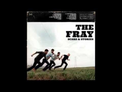 Be Still - The Fray