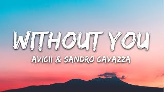 Avicii - Without You ft. Sandro Cavazza (Lyrics / Lyric Video)