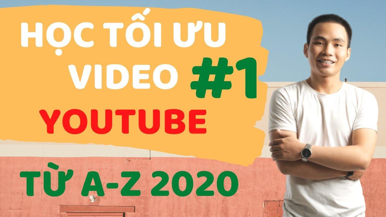 Tự Học Tối Ưu Video Youtube Top #1 Từ A-Z Dễ Dàng   Lý Thành Nguyên