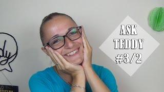 ASK TEDDY #3/2 || Sono fidanzata? EXPO? Persone che non sopporto su YT?