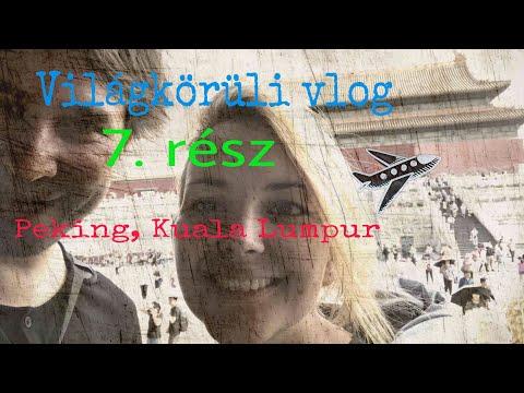Világkörüli vlog 7. rész - PEKING, KUALA LUMPUR