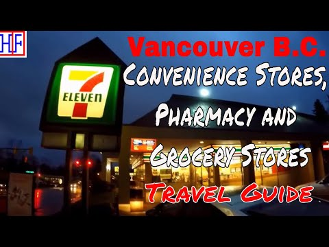Vancouver | Convenience Stores, Pharmacy and Grocery Stores | Travel Guide | Episode# 5