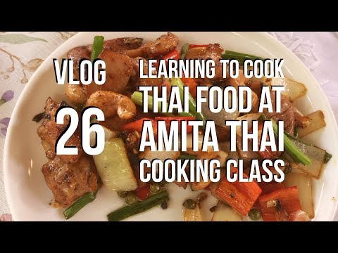 VLOG 26 – Learning to Cook Thai Food at Amita Thai Cooking Class