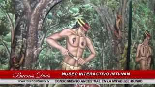 Museo Inti Ñan - Quito Ecuador