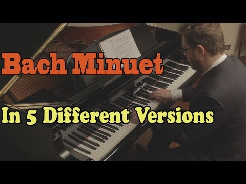 Bach  Minuet in G in 5 Versions