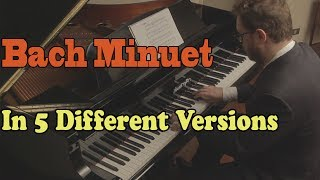 Video Bach - Minuet in G in 5 Versions download MP3, 3GP, MP4, WEBM, AVI, FLV November 2017