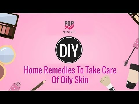 DIY Home Remedies To Take Care Of Oily Skin - POPxo Beauty