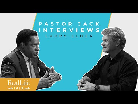 Ep.021 | Pastor Jack & Larry Elder: What Happened To Our American Values? | Real Life Talk