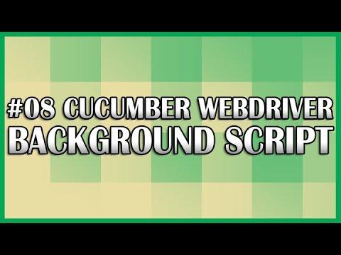 Cucumber JVM Selenium WebDriver 08 Background Script Tutorial