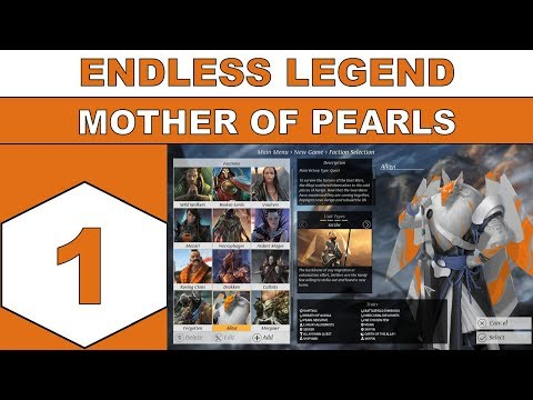 Let's Play Endless Legend - Mother of Pearls - Episode 01