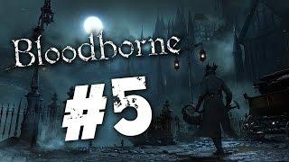Адские боли в BloodBorne #5 - Боссы: Церковное чудовище и Отец Гаскойн